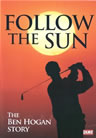 The Ben Hogan Story Follow The Sun