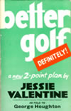 Better Golf Definitely 2 Point Plan Anchor Feel Jessie Valentine 1967