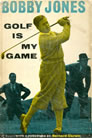 GOLF Is My Game Bobby Jones 1961