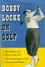 Bobby Locke On Golf 1954 Simon And Schuster, New York I was his last resource