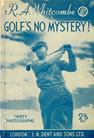 R. A. Whitcombe Golf's No Mystery!