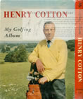 Henry Cotton My Golfing Album