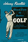 Johnny Revolta Short Cuts To Better Golf