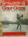 Spalding's GOLF GUIDE And How To Play Golf By James Braid c1910