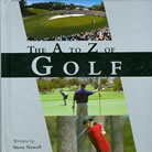 The A to Z of Golf Written by Steve Newell