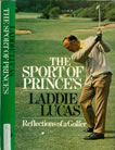 The Sport of Prince's The Rise and Rise of American Golf By Laddie Lucas
