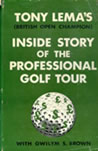 Tony Lema's Inside Story Of The Professional Golf Tour With Gwilym S. Brown 1964
